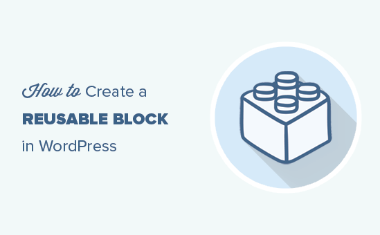 Create Reusing Blocks in WordPress